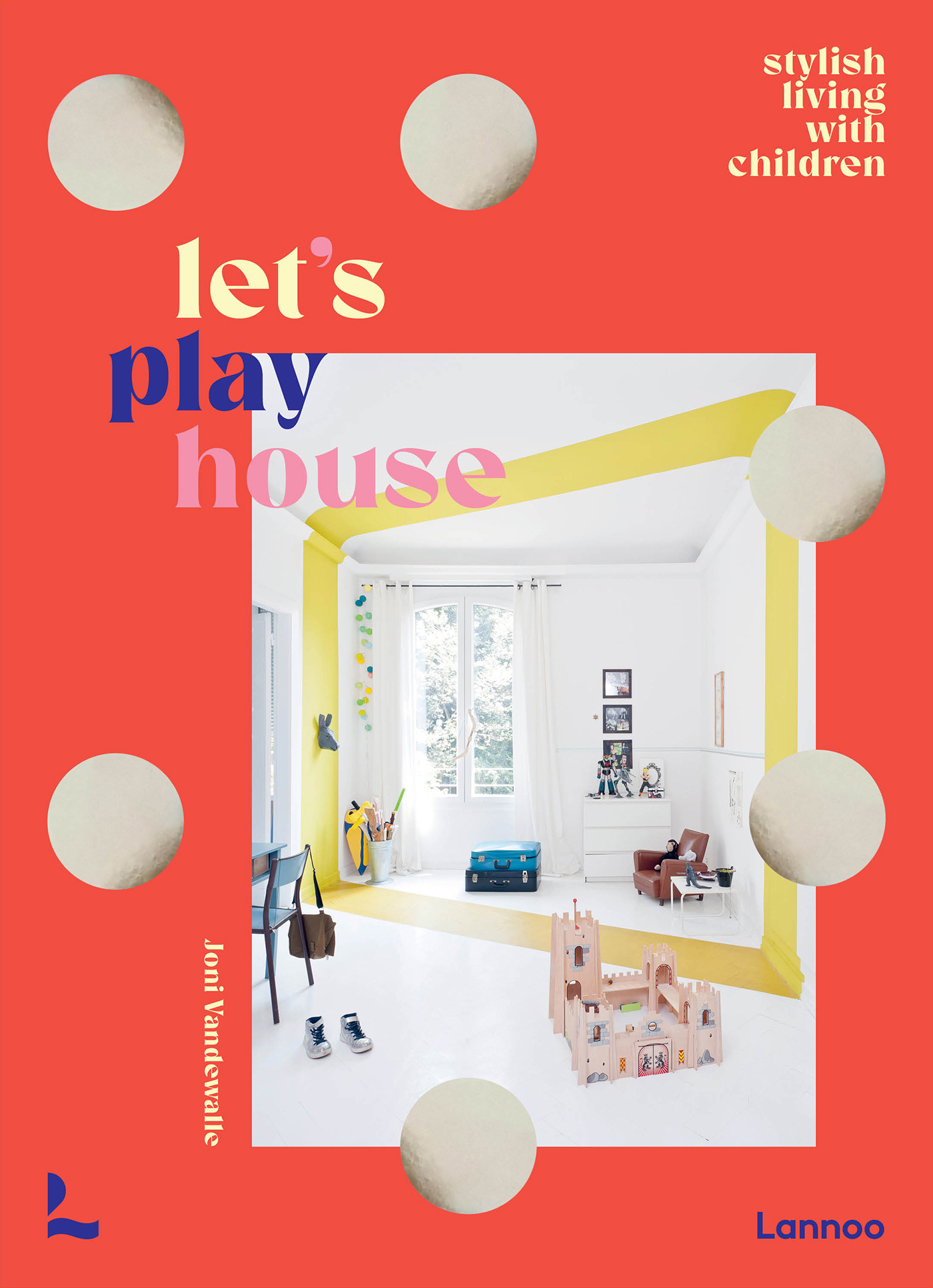 Let S Play House Lannoo Publishers